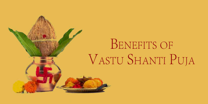 benefits of vastu shanti puja