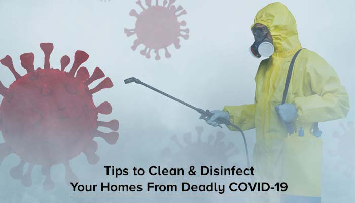 Tips to Clean & Disinfect Your Homes