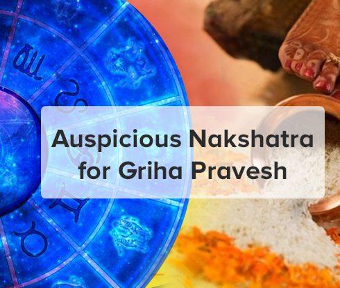 Auspicious Nakshatra for Griha Pravesh