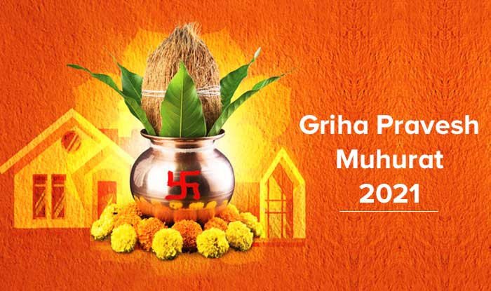 Griha Pravesh Muhurat in 2021