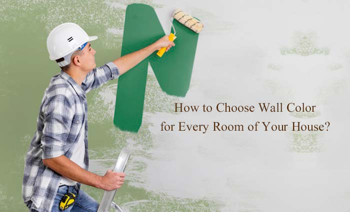 Choose Wall Color for Every Room