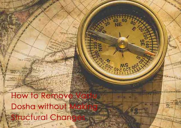 How to Remove Vastu Dosha without Making Structural Changes